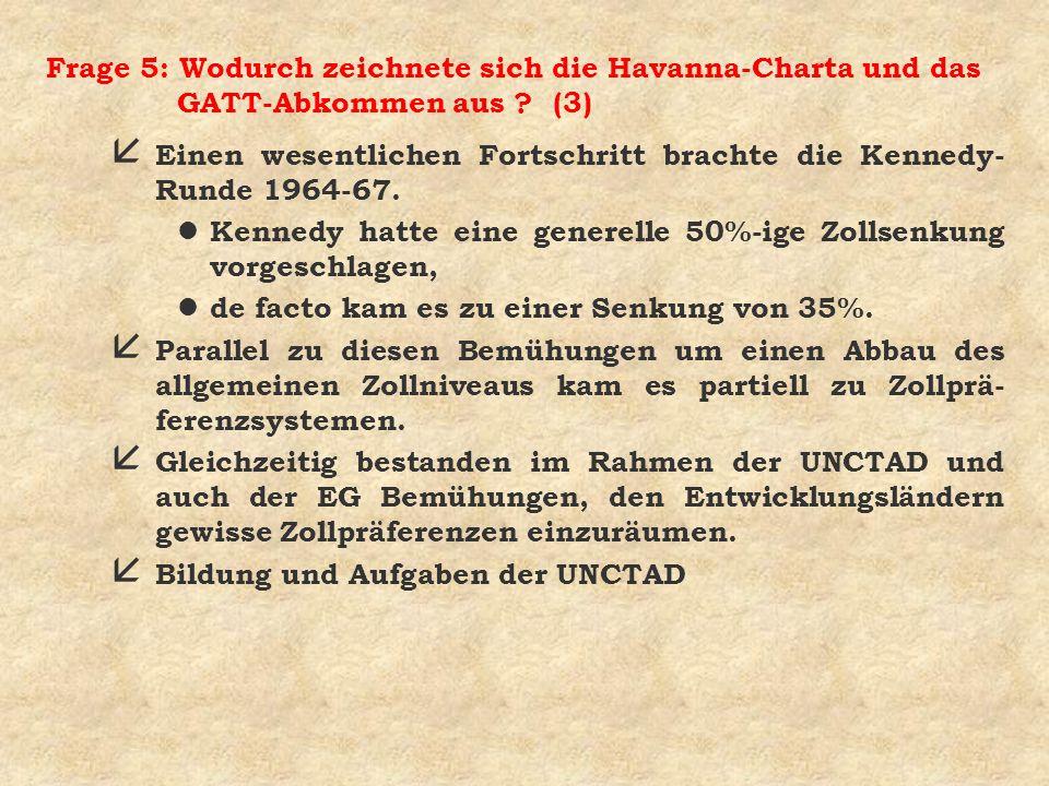 Frage 5: Wodurch zeichnete sich die Havanna-Charta und das GATT-Abkommen aus (3)