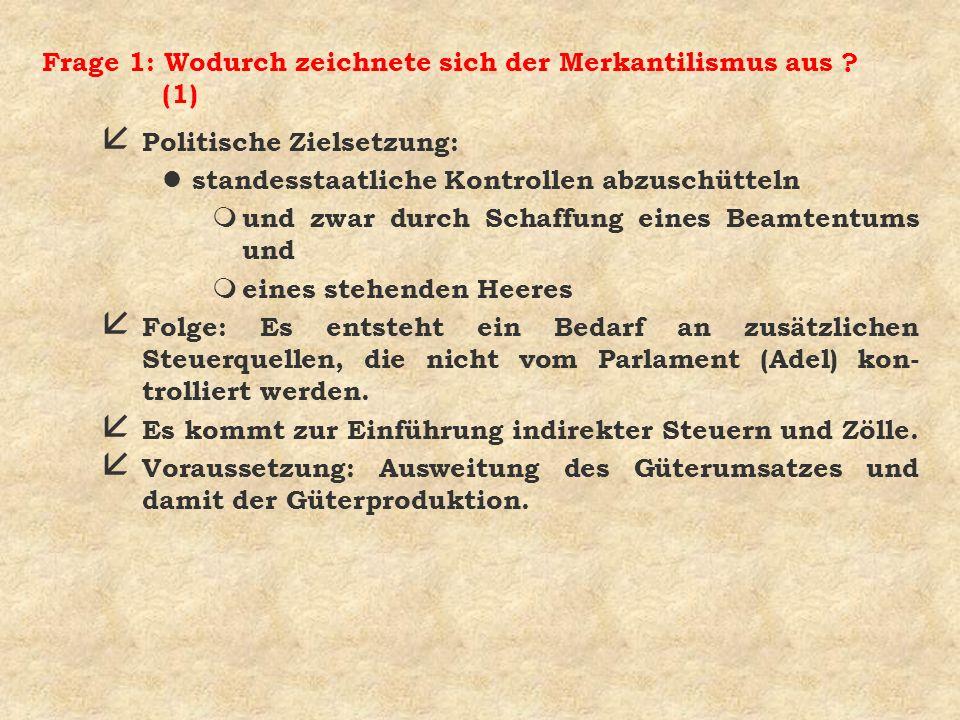 Frage 1: Wodurch zeichnete sich der Merkantilismus aus (1)