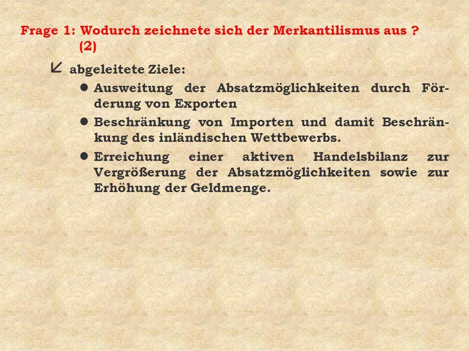 Frage 1: Wodurch zeichnete sich der Merkantilismus aus (2)