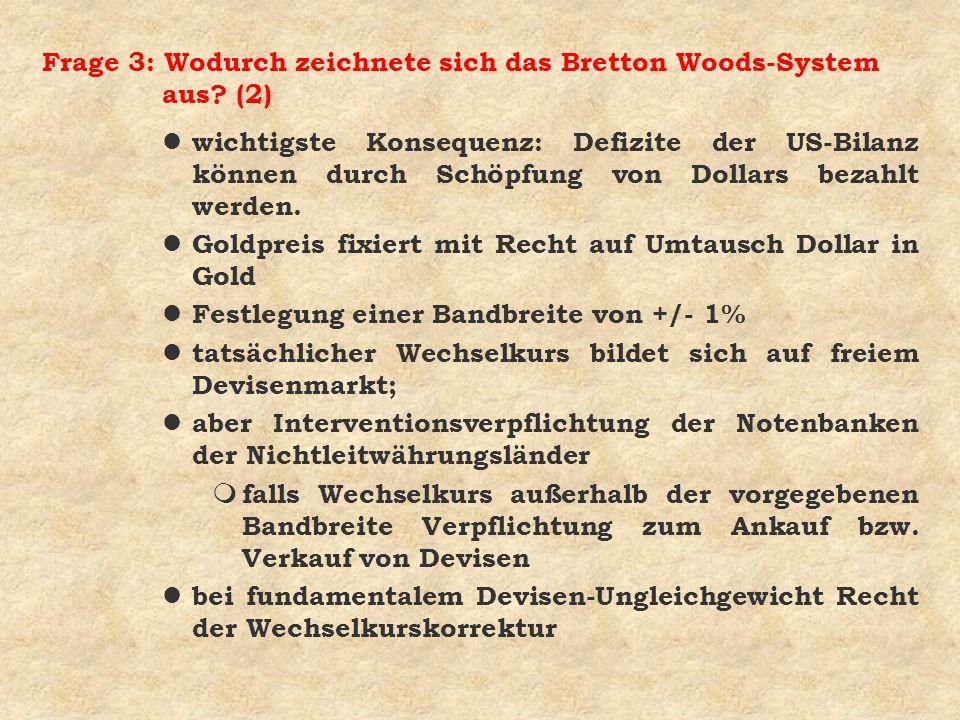 Frage 3: Wodurch zeichnete sich das Bretton Woods-System aus (2)