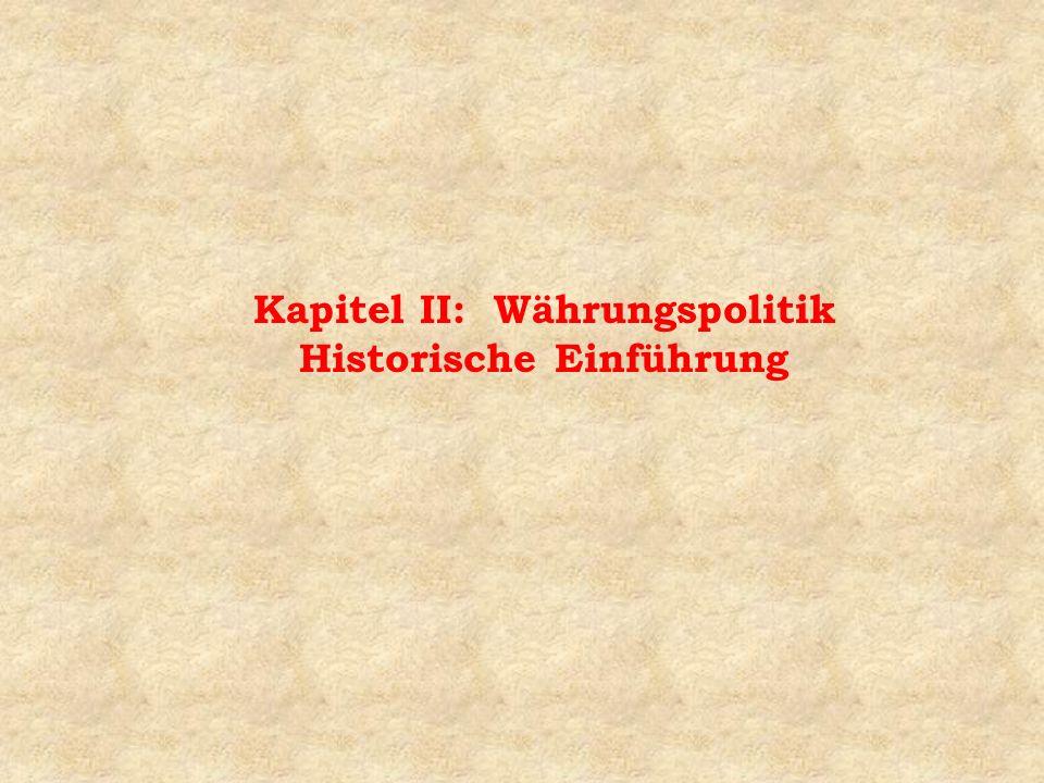 Kapitel II: Währungspolitik Historische Einführung