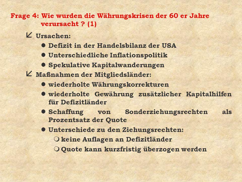 Frage 4: Wie wurden die Währungskrisen der 60 er Jahre verursacht (1)