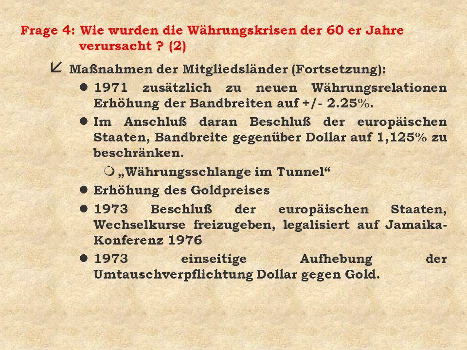 Frage 4: Wie wurden die Währungskrisen der 60 er Jahre verursacht (2)