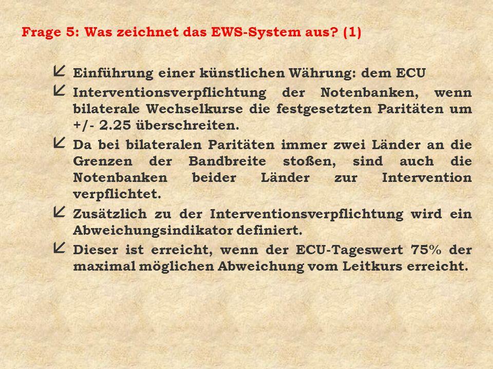 Frage 5: Was zeichnet das EWS-System aus (1)