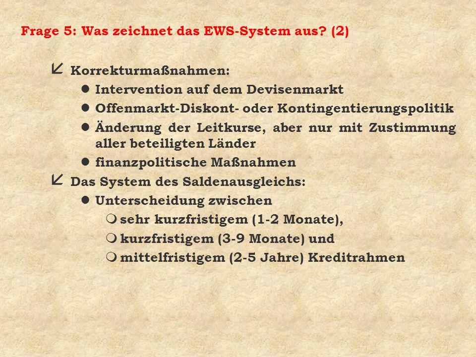 Frage 5: Was zeichnet das EWS-System aus (2)