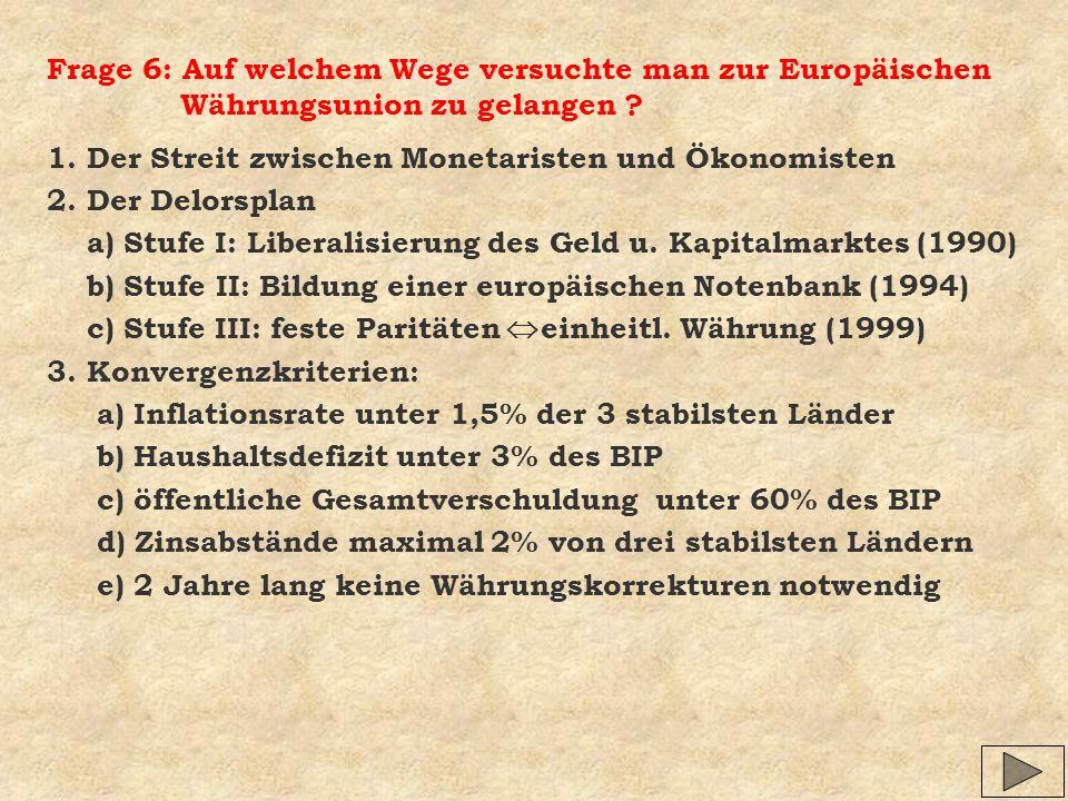 Frage 6: Auf welchem Wege versuchte man zur Europäischen Währungsunion zu gelangen