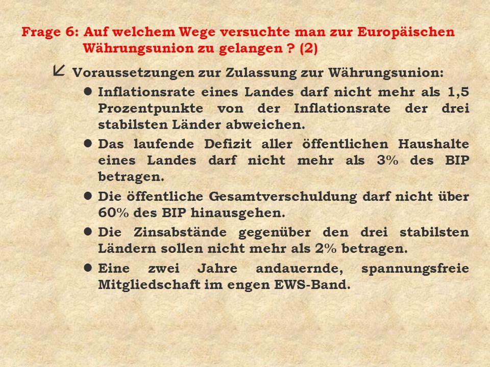 Frage 6: Auf welchem Wege versuchte man zur Europäischen Währungsunion zu gelangen (2)