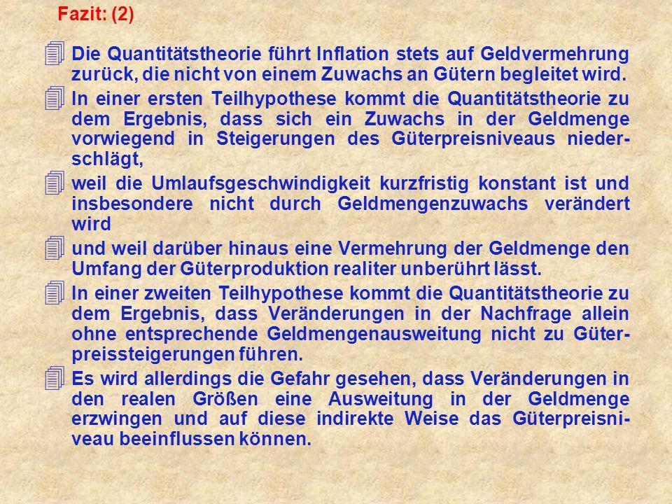 Fazit: (2) Die Quantitätstheorie führt Inflation stets auf Geldvermehrung zurück, die nicht von einem Zuwachs an Gütern begleitet wird.