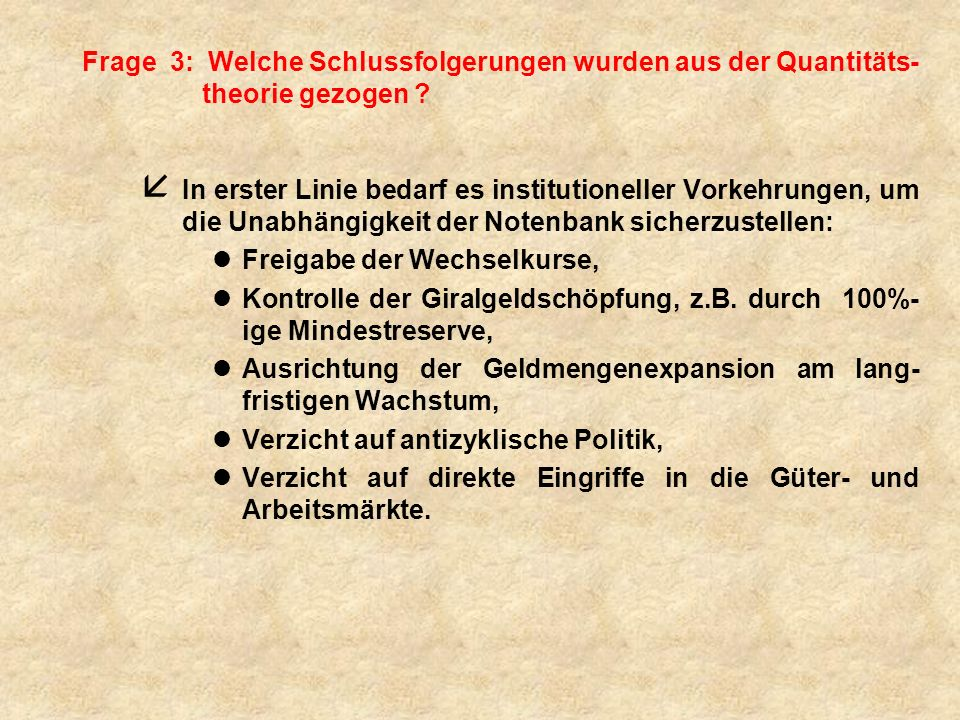 Frage 3: Welche Schlussfolgerungen wurden aus der Quantitäts- theorie gezogen