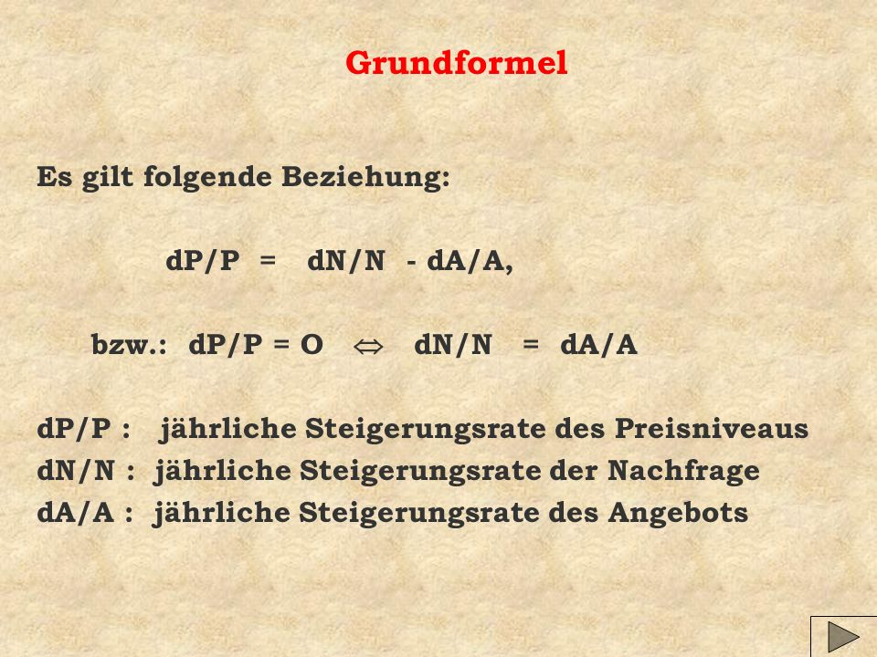 Grundformel Es gilt folgende Beziehung: dP/P = dN/N - dA/A,