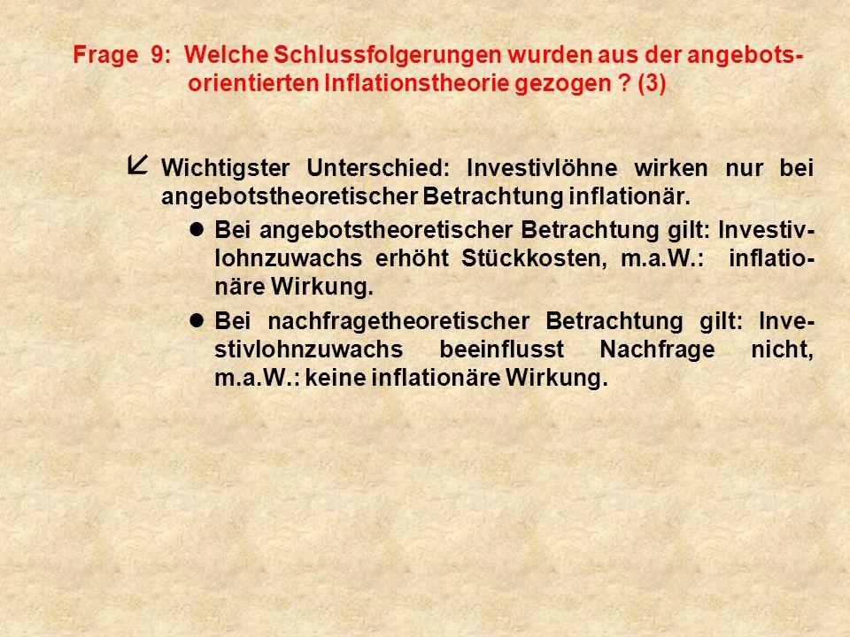 Frage 9: Welche Schlussfolgerungen wurden aus der angebots-orientierten Inflationstheorie gezogen (3)