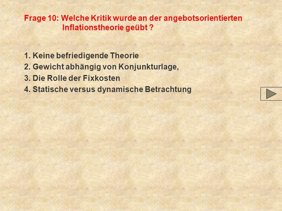 Frage 10: Welche Kritik wurde an der angebotsorientierten Inflationstheorie geübt