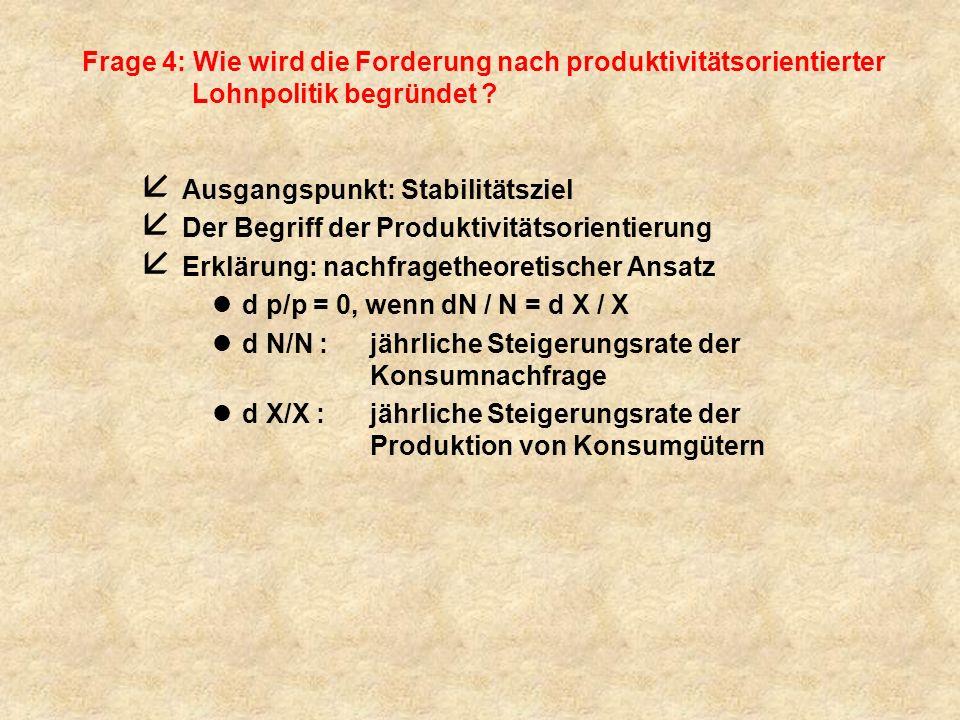 Frage 4: Wie wird die Forderung nach produktivitätsorientierter Lohnpolitik begründet