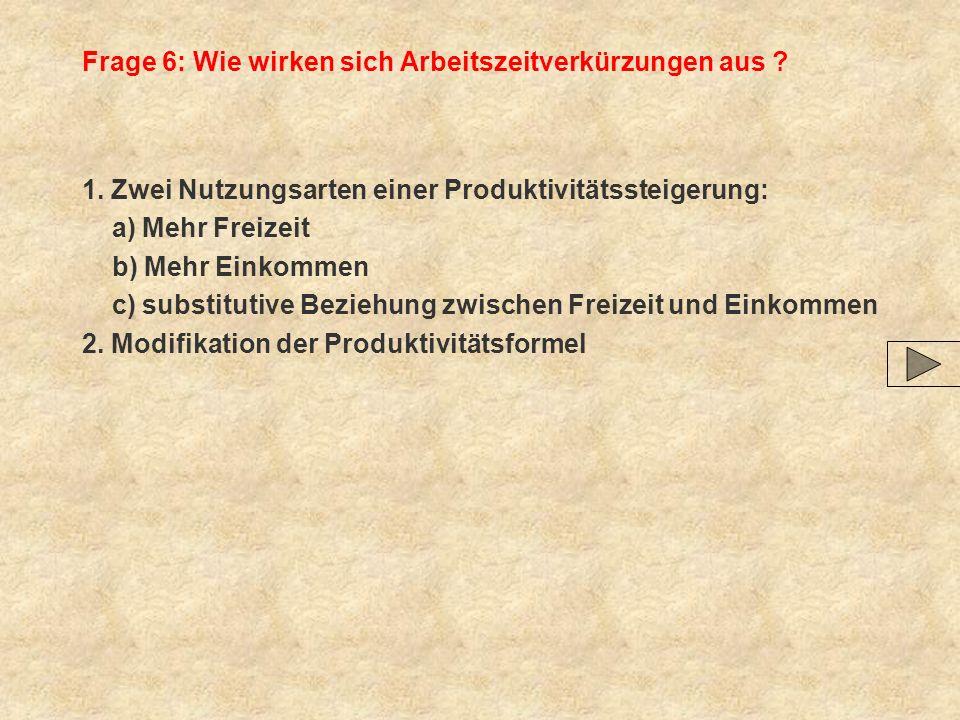Frage 6: Wie wirken sich Arbeitszeitverkürzungen aus