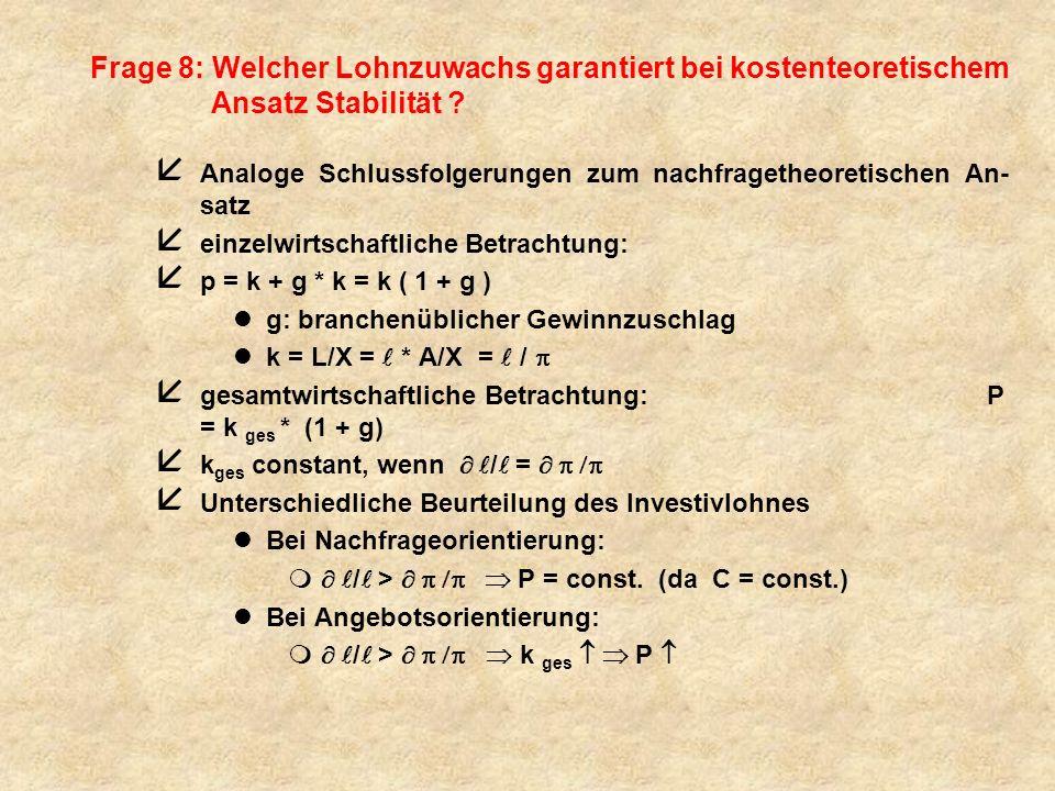 Frage 8: Welcher Lohnzuwachs garantiert bei kostenteoretischem Ansatz Stabilität