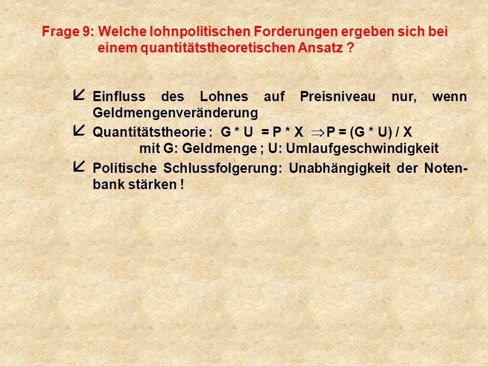 Frage 9: Welche lohnpolitischen Forderungen ergeben sich bei einem quantitätstheoretischen Ansatz