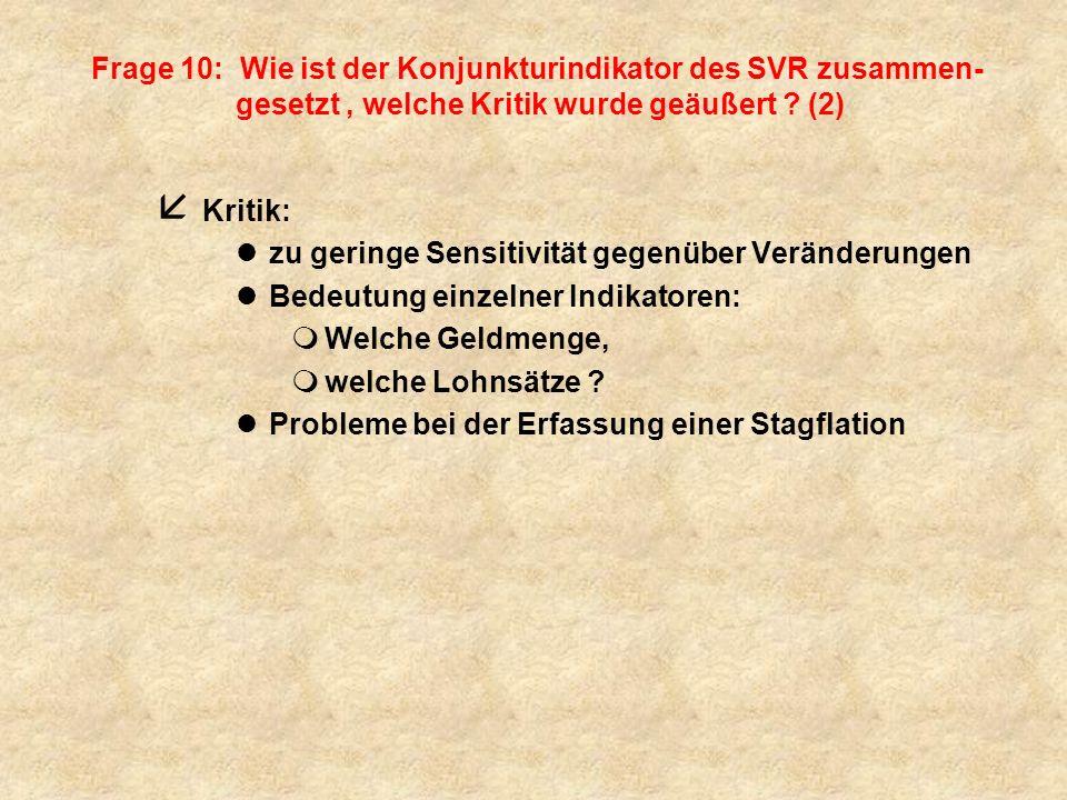 Frage 10: Wie ist der Konjunkturindikator des SVR zusammen-gesetzt , welche Kritik wurde geäußert (2)