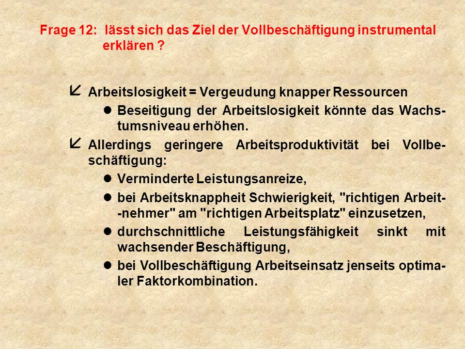 Frage 12: lässt sich das Ziel der Vollbeschäftigung instrumental erklären
