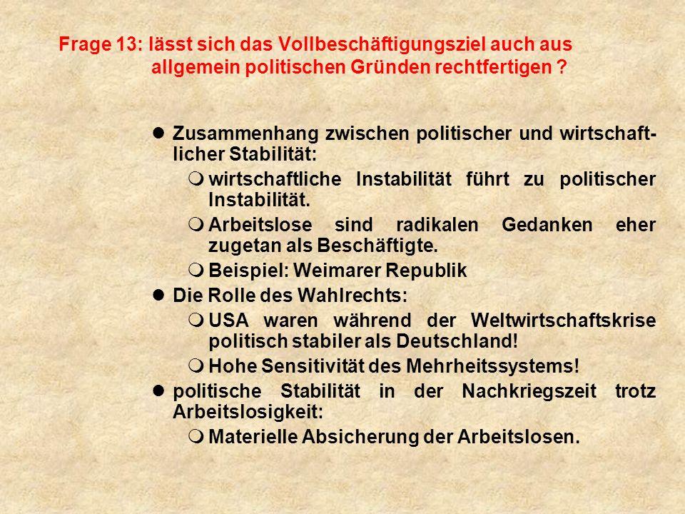 Frage 13: lässt sich das Vollbeschäftigungsziel auch aus allgemein politischen Gründen rechtfertigen