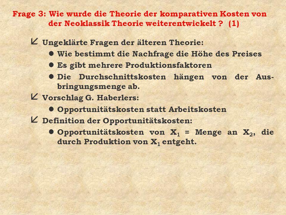 Frage 3: Wie wurde die Theorie der komparativen Kosten von der Neoklassik Theorie weiterentwickelt (1)