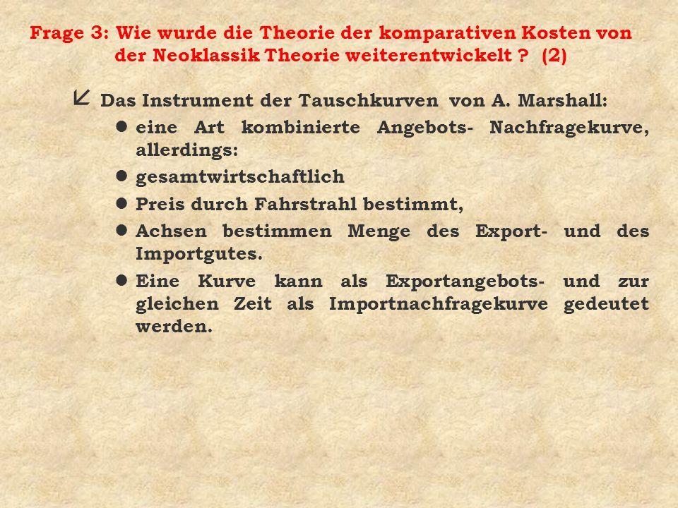 Frage 3: Wie wurde die Theorie der komparativen Kosten von der Neoklassik Theorie weiterentwickelt (2)