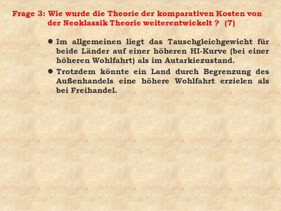 Frage 3: Wie wurde die Theorie der komparativen Kosten von der Neoklassik Theorie weiterentwickelt (7)