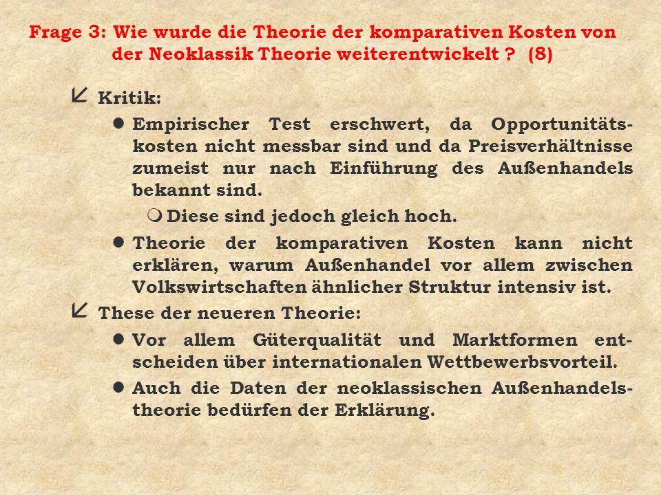 Frage 3: Wie wurde die Theorie der komparativen Kosten von der Neoklassik Theorie weiterentwickelt (8)