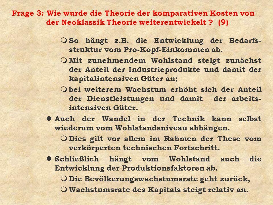 Frage 3: Wie wurde die Theorie der komparativen Kosten von der Neoklassik Theorie weiterentwickelt (9)