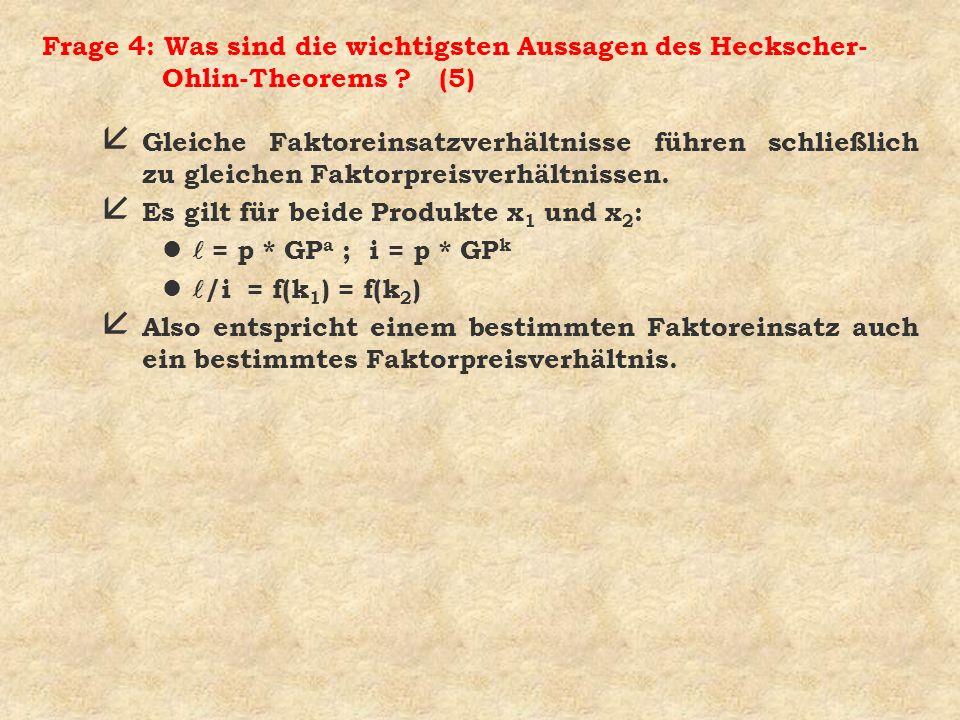 Frage 4: Was sind die wichtigsten Aussagen des Heckscher-Ohlin-Theorems (5)