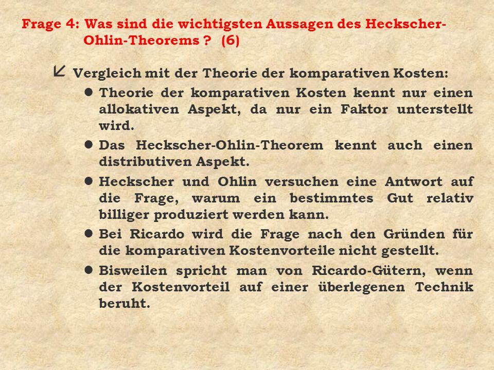 Frage 4: Was sind die wichtigsten Aussagen des Heckscher-Ohlin-Theorems (6)