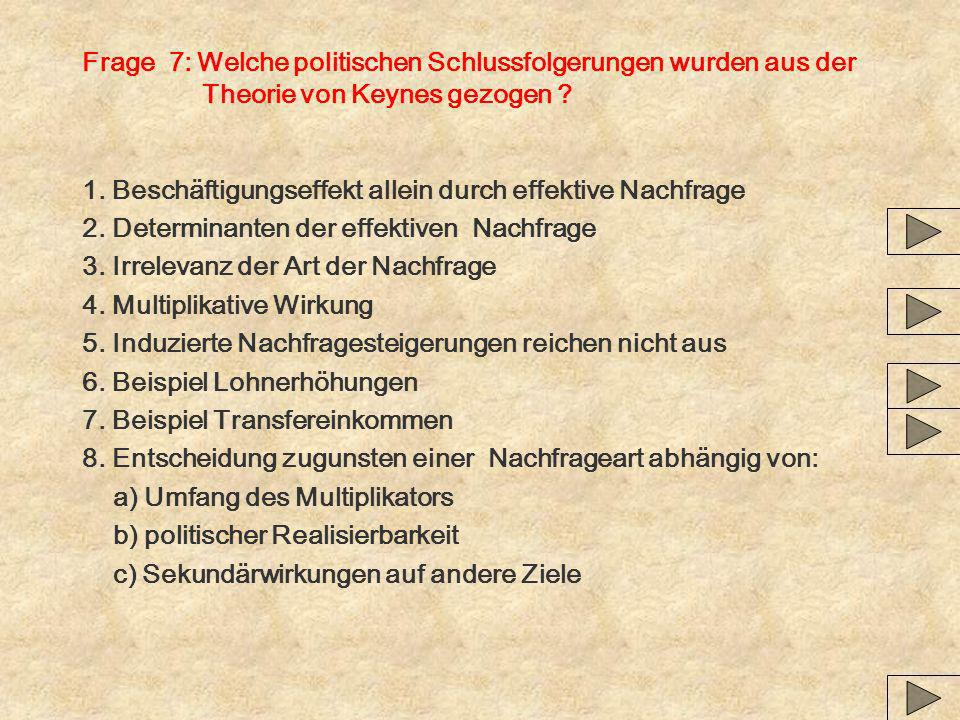 Frage 7: Welche politischen Schlussfolgerungen wurden aus der Theorie von Keynes gezogen