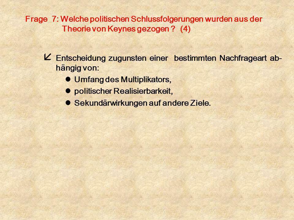 Frage 7: Welche politischen Schlussfolgerungen wurden aus der Theorie von Keynes gezogen (4)