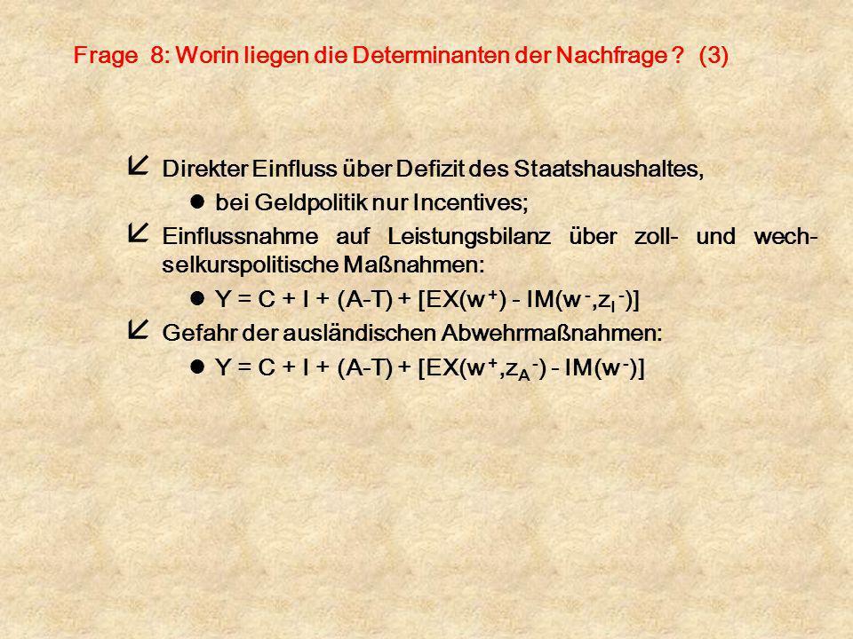 Frage 8: Worin liegen die Determinanten der Nachfrage (3)