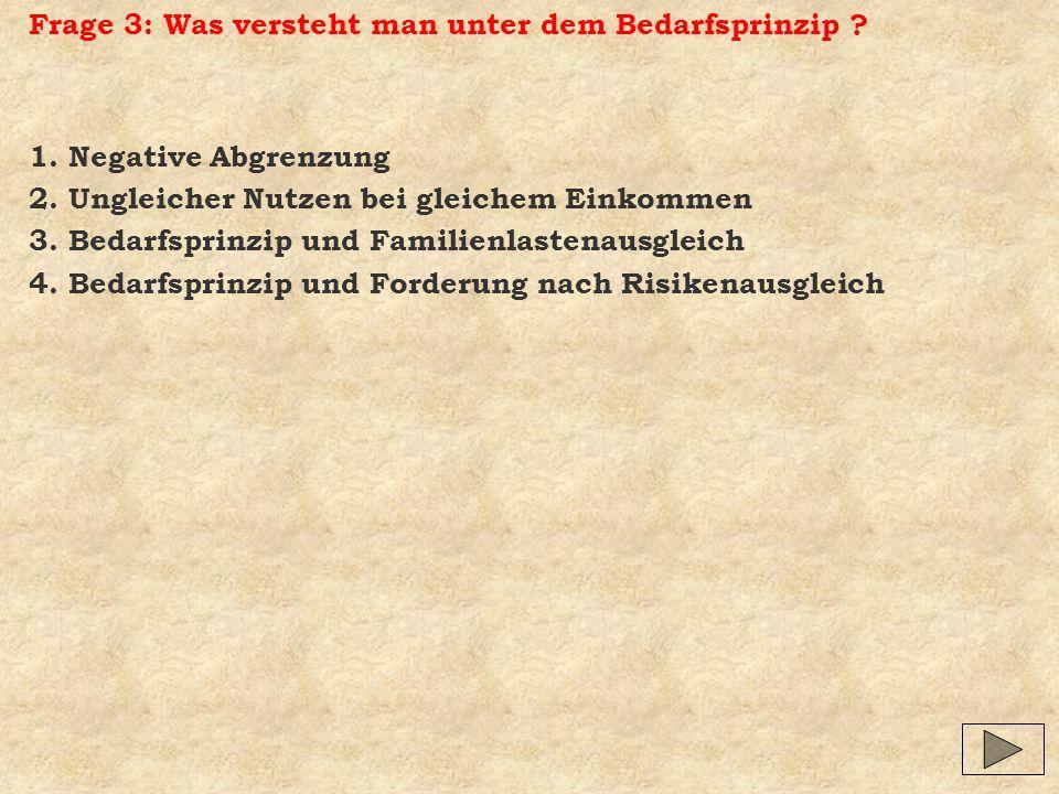 Frage 3: Was versteht man unter dem Bedarfsprinzip