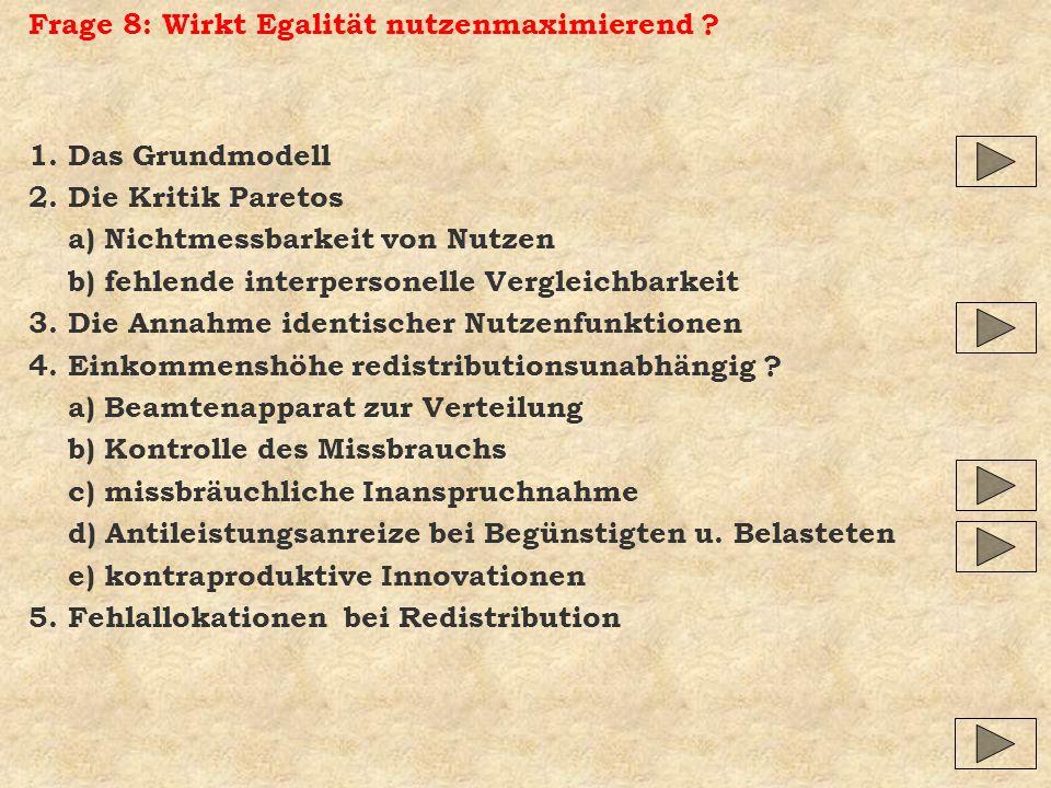 Frage 8: Wirkt Egalität nutzenmaximierend