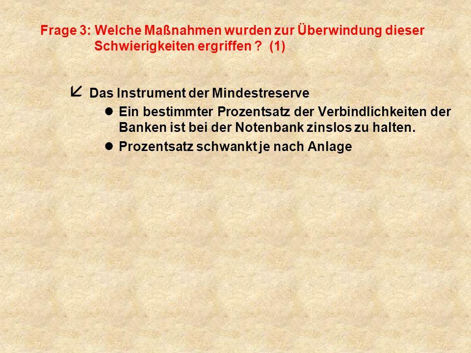 Frage 3: Welche Maßnahmen wurden zur Überwindung dieser Schwierigkeiten ergriffen (1)