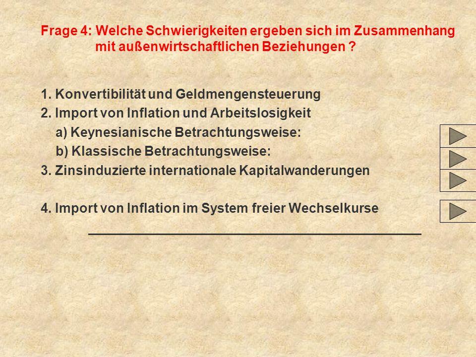 Frage 4: Welche Schwierigkeiten ergeben sich im Zusammenhang mit außenwirtschaftlichen Beziehungen