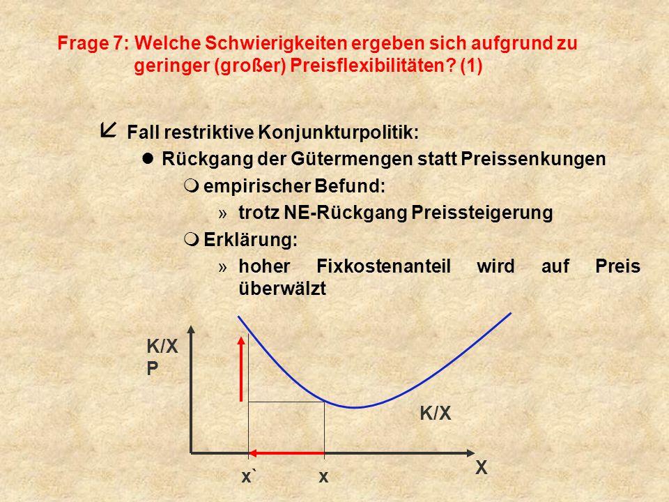 Frage 7: Welche Schwierigkeiten ergeben sich aufgrund zu geringer (großer) Preisflexibilitäten (1)