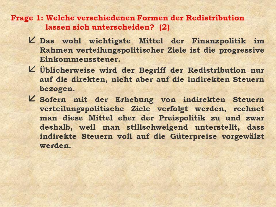 Frage 1: Welche verschiedenen Formen der Redistribution lassen sich unterscheiden (2)