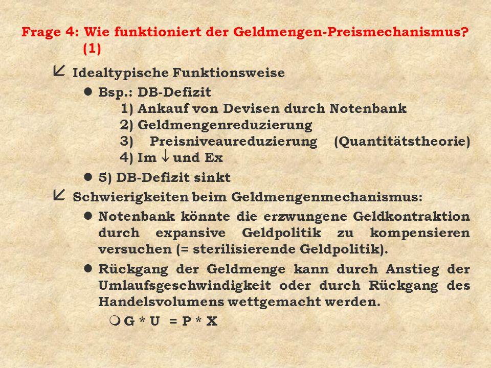 Frage 4: Wie funktioniert der Geldmengen-Preismechanismus (1)