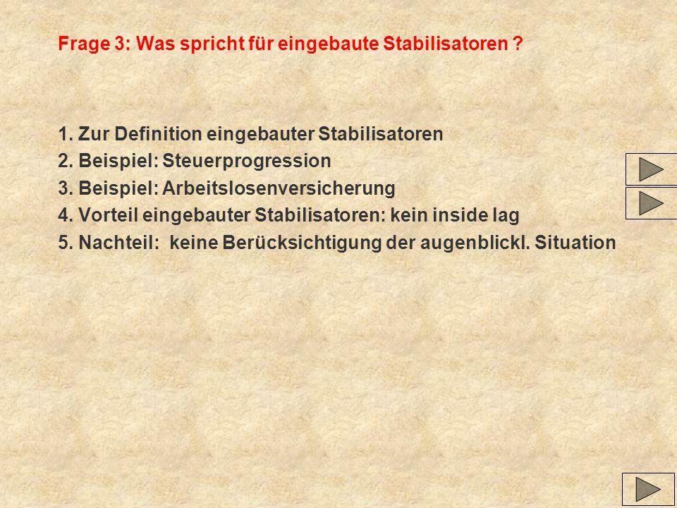 Frage 3: Was spricht für eingebaute Stabilisatoren