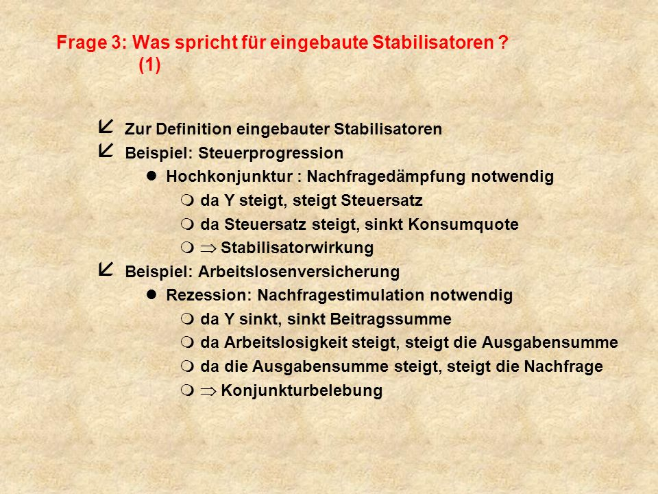 Frage 3: Was spricht für eingebaute Stabilisatoren (1)