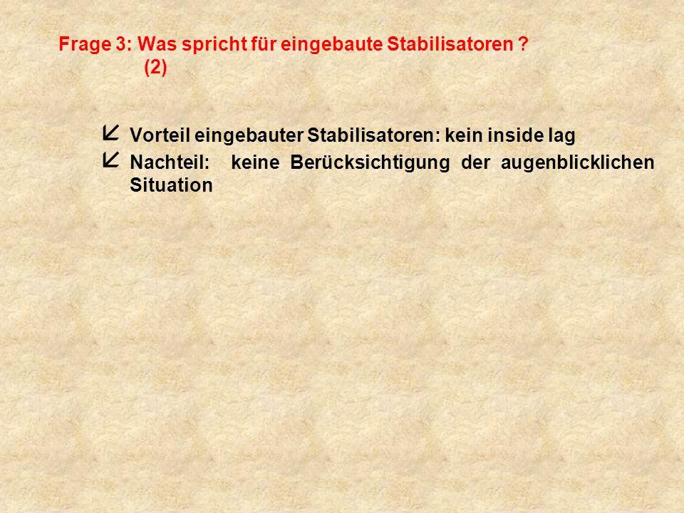 Frage 3: Was spricht für eingebaute Stabilisatoren (2)