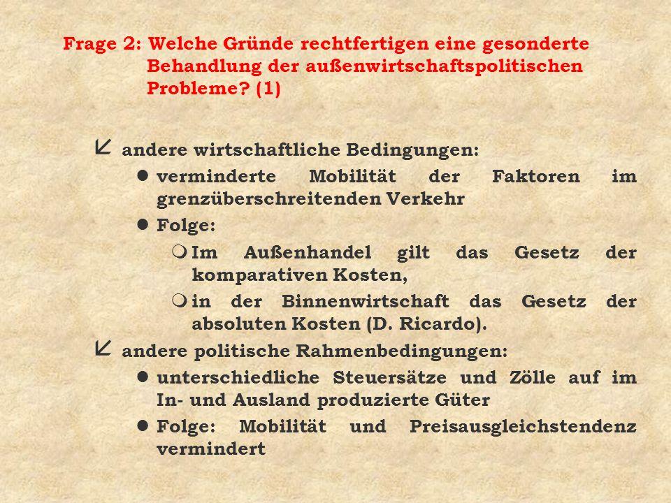 Frage 2: Welche Gründe rechtfertigen eine gesonderte Behandlung der außenwirtschaftspolitischen Probleme (1)