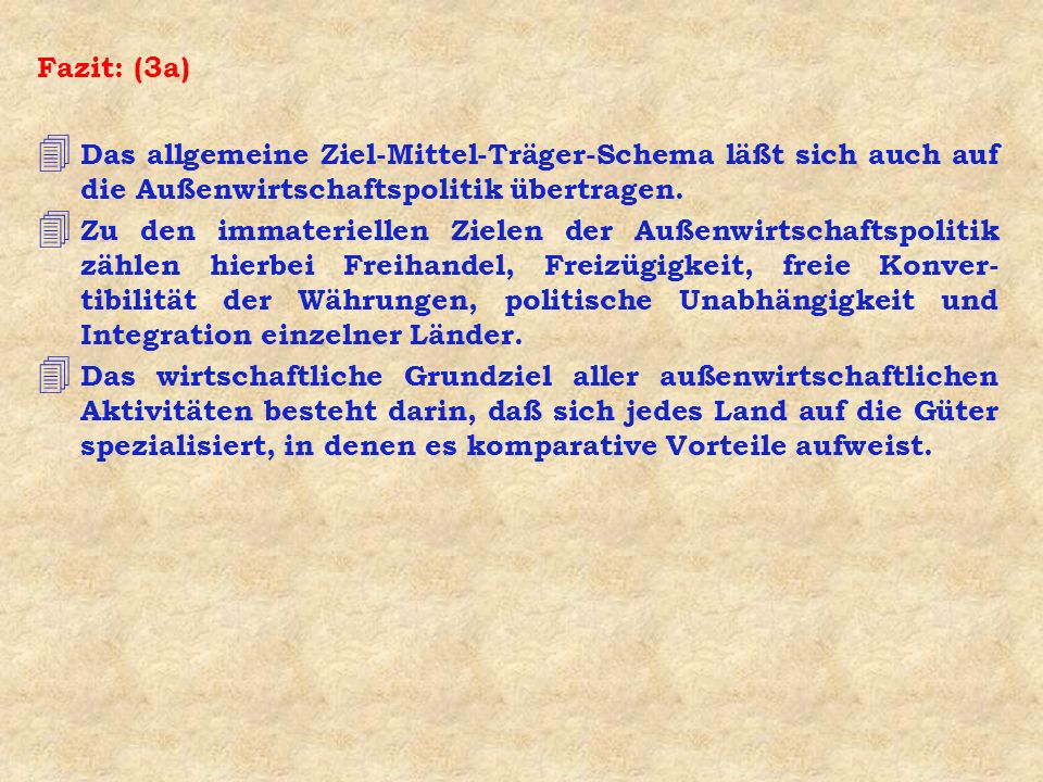 Fazit: (3a) Das allgemeine Ziel-Mittel-Träger-Schema läßt sich auch auf die Außenwirtschaftspolitik übertragen.