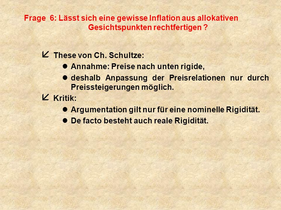 Frage 6: Lässt sich eine gewisse Inflation aus allokativen Gesichtspunkten rechtfertigen