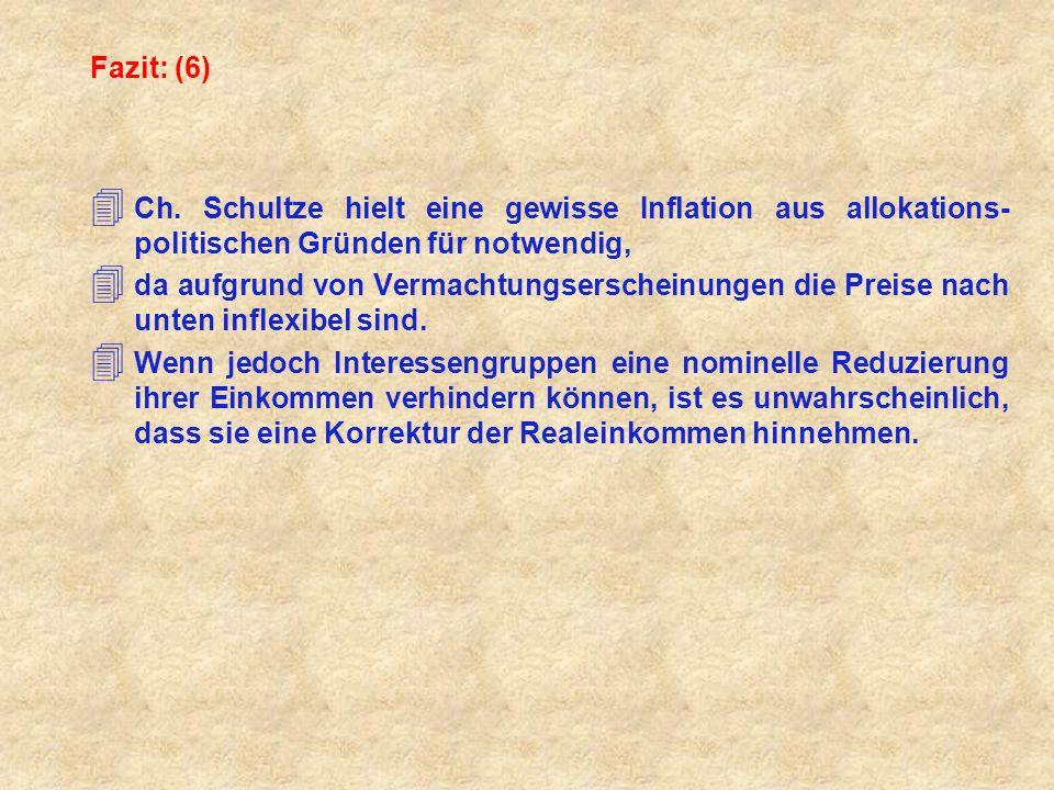 Fazit: (6) Ch. Schultze hielt eine gewisse Inflation aus allokations-politischen Gründen für notwendig,