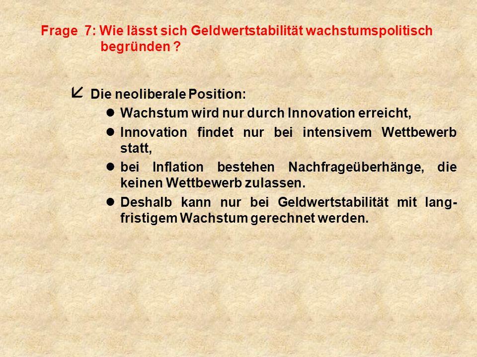 Frage 7: Wie lässt sich Geldwertstabilität wachstumspolitisch begründen