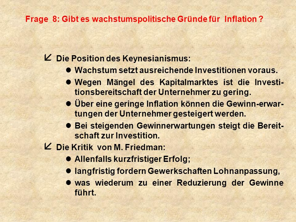 Frage 8: Gibt es wachstumspolitische Gründe für Inflation