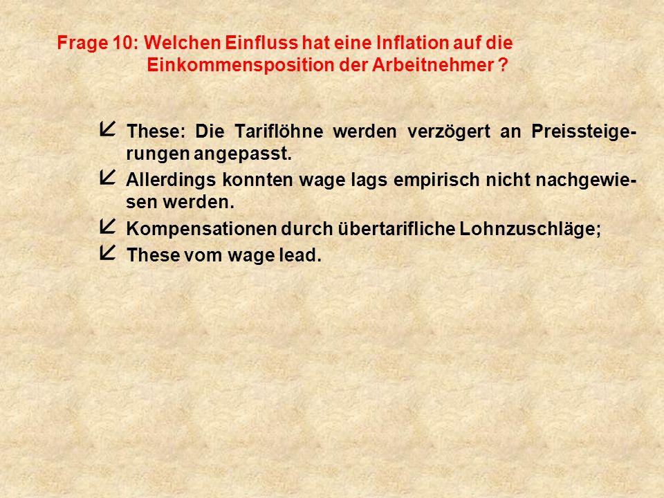 Frage 10: Welchen Einfluss hat eine Inflation auf die Einkommensposition der Arbeitnehmer